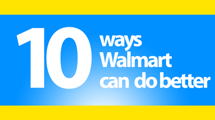 10 things Walmart can do better